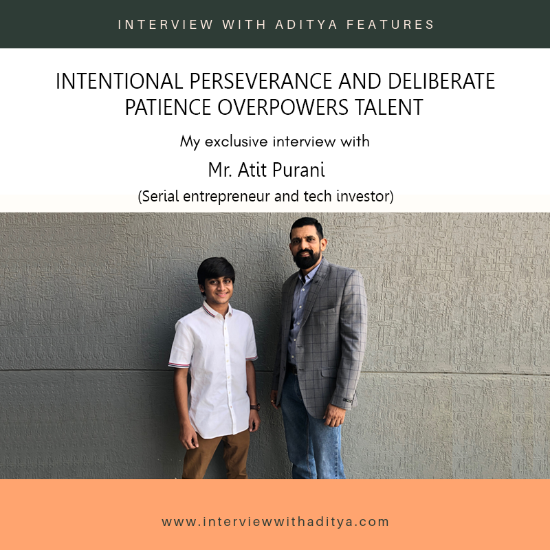 Interview with improving ordinary guy Mr. Atit Purani